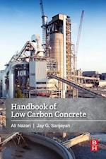 Handbook of Low Carbon Concrete af Ali Nazari
