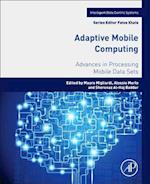 Adaptive Mobile Computing (Intelligent Data Centric Systems Sensor Collected Intelligence)