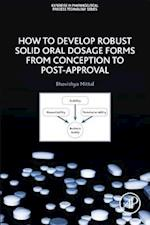 How to Develop Robust Solid Oral Dosage Forms af Bhavishya Mittal