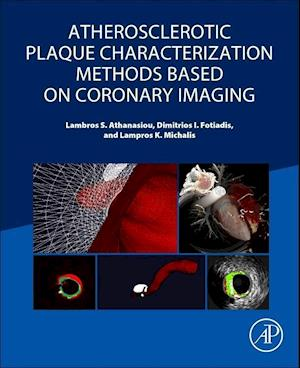 Bog, paperback Atherosclerotic Plaque Characterization Methods Based on Coronary Imaging af Dimitrios I Fotiadis