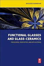 Functional Glasses and Glass-Ceramics: Processing, Properties and Applications