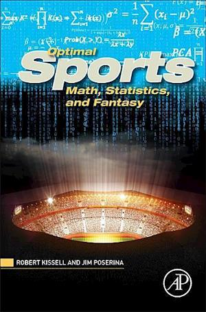 Bog, hardback Optimal Sports Math, Statistics, and Fantasy af Robert Kissell