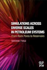 Simulations Across Diverse Scales in Petroleum Systems: from Rock Pores to Reservoirs