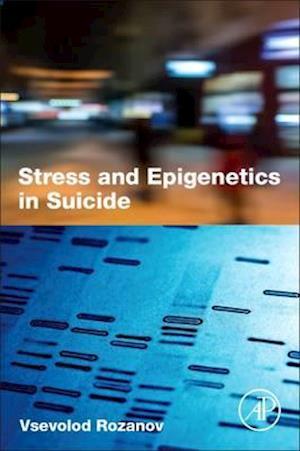 Bog, paperback Stress and Epigenetics in Suicide af Vsevolod Rozanov