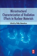Microstructural Characterization of Radiation Effects in Nuclear Materials