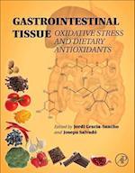 Gastrointestinal Tissue: Oxidative Stress and Dietary Antioxidants