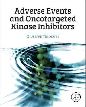 Bog, hardback Adverse Events and Oncotargeted Kinase Inhibitors af Giuseppe Tridente