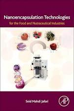 Nanoencapsulation Technologies in the Food and Nutraceutical Industries