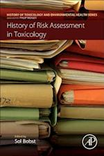 History of Risk Assessment in Toxicology (History of Toxicology and Environmental Health)