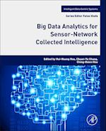 Big Data Analytics for Sensor-Network Collected Intelligence (Intelligent Data Centric Systems Sensor Collected Intelligence)