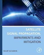 Satellite Signal Propagation, Impairments and Mitigation