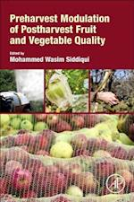Preharvest Modulation of Postharvest Fruit and Vegetable Quality