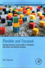 Flexible and Focused (Critical Specialties in Treating Autism and Other Behavioral Challenges)