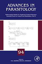Mathematical Models for Neglected Tropical Diseases: Essential Tools for Control and Elimination, Part B (Advances in Parasitology)