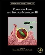 Correlative Light and Electron Microscopy III (Methods in Cell Biology, nr. 140)