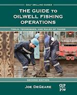 The Guide to Oilwell Fishing Operations (Gulf Drilling Guides)