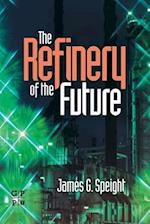 The Refinery of the Future