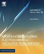 Micromachining Using Electrochemical Discharge Phenomenon (Micro & Nano Technologies)