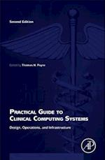 Practical Guide to Clinical Computing Systems
