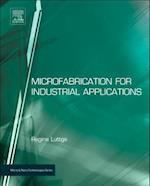 Microfabrication for Industrial Applications (Micro and Nano Technologies)