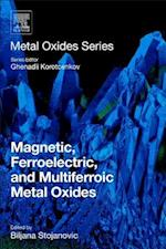 Magnetic, Ferroelectric, and Multiferroic Metal Oxides (Metal Oxides)