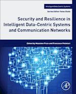 Security and Resilience in Intelligent Data-Centric Systems and Communication Networks (Intelligent Data Centric Systems Sensor Collected Intelligence)