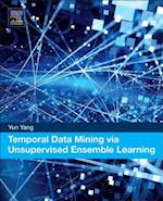 Temporal Data Mining via Unsupervised Ensemble Learning af Yun Yang