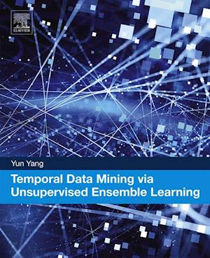 Temporal Data Mining via Unsupervised Ensemble Learning af Yun Yang