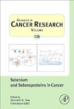 Selenium and Selenoproteins in Cancer (Advances in Cancer Research)