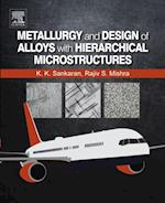 Metallurgy and Design of Alloys with Hierarchical Microstructures af Rajiv S. Mishra, Krishnan K. Sankaran