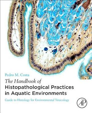 The Handbook of Histopathological Practices in Aquatic Environments