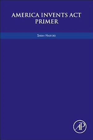 Bog, paperback America Invents Act Primer af Sarah Hasford