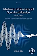 Mechanics of Flow-Induced Sound and Vibration, Volume 1