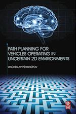 Path Planning for Vehicles Operating in Uncertain 2D environments af Viacheslav Pshikhopov