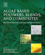 Algae Based Polymers, Blends, and Composites: Biotechnology and Materials Science