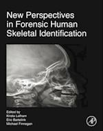 New Perspectives in Forensic Human Skeletal Identification