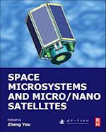 Space Microsystems and Micro/Nano Satellites (Micro & Nano Technologies)