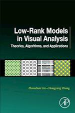 Low-Rank Models in Visual Analysis: Theories, Algorithms and Applications (Computer Vision and Pattern Recognition)