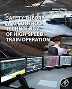 Safety Theory and Control Technology of High-Speed Train Operation