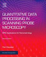 Quantitative Data Processing in Scanning Probe Microscopy (Micro & Nano Technologies)