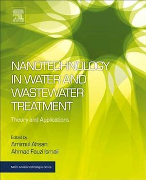 Nanotechnology in Water and Wastewater Treatment: Theory and Applications