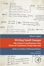 Writing Small Omegas (Studies in the History of Mathematical Inquiry)
