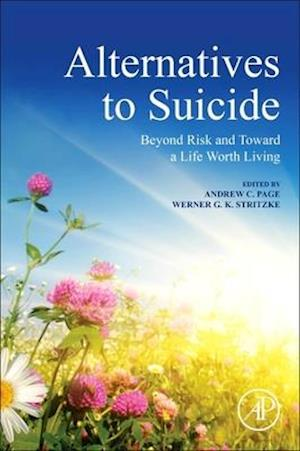 Alternatives to Suicide: Beyond Risk and Toward a Life Worth Living