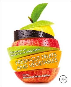Fresh-Cut Fruits and Vegetables: Technologies and Mechanisms for Safety Control