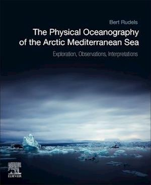 The Physical Oceanography of the Arctic Mediterranean Sea