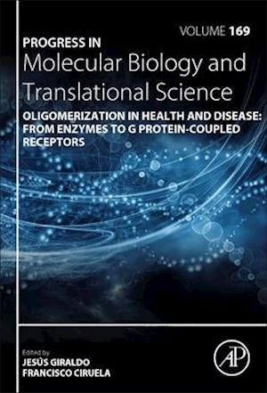 Oligomerization in Health and Disease: From Enzymes to G Protein-Coupled Receptors