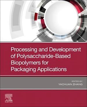 Processing and Development of Polysaccharide-Based Biopolymers for Packaging Applications