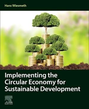 Implementing the Circular Economy for Sustainable Development