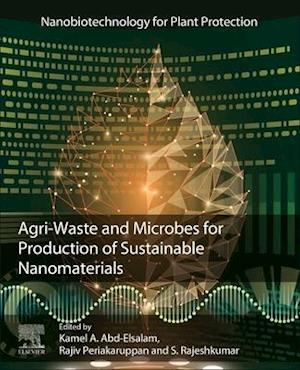 Agri-Waste and Microbes for Production of Sustainable Nanomaterials