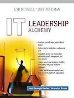 It Leadership Alchemy (Yourdon Press Computing Series)